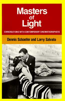 Masters of Light: Conversations with Contemporary Cinematographers, Sch�fer, Dennis; Salvato, Larry