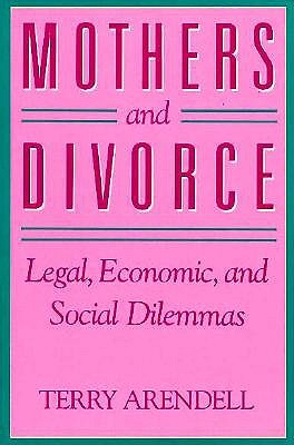 Image for Mothers and Divorce: Legal, Economic, and Social Dilemmas