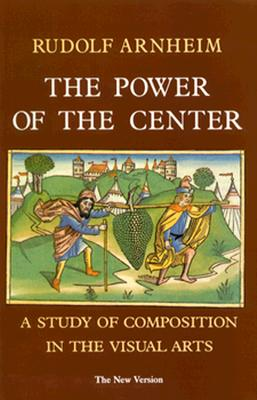 Image for The Power of the Center : A Study of Composition in the Visual Arts : The New Version