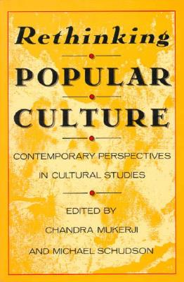 Image for Rethinking Popular Culture: Contempory Perspectives in Cultural Studies