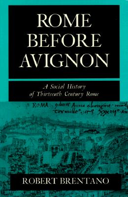 Image for Rome Before Avignon: A Social History of Thirteenth-Century Rome (First Paperback Edition)