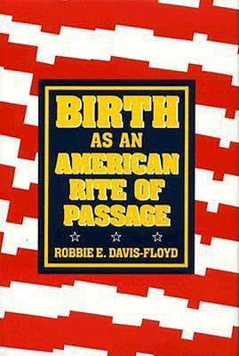 Image for Birth as an American Rite of Passage (Comparative Studies of Health Systems and Medical Care)