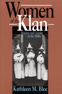 Image for Women of the Klan: Racism and Gender in the 1920s