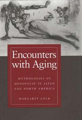 Image for Encounters with Aging: Mythologies of Menopause in Japan and North America