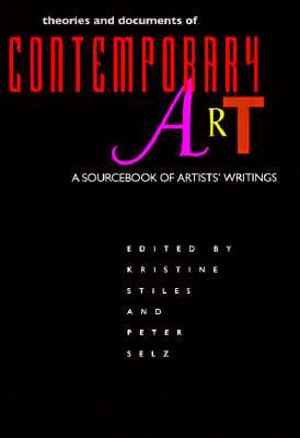 Image for Theories and Documents of Contemporary Art: A Sourcebook of Artists' Writings (California Studies in the History of Art)