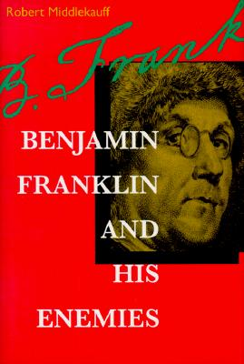 Image for Benjamin Franklin and His Enemies