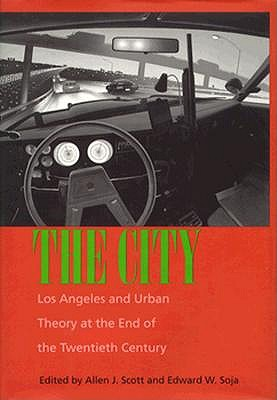 Image for CITY, THE LOS ANGELES AND UNRBAN THEORY AT THE END OF THE TWENTIETH CENTURY
