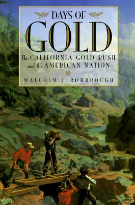 Image for Days of Gold: The California Gold Rush and the American Nation