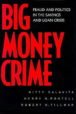 Image for Big Money Crime: Fraud and Politics in the Savings and Loan Crisis