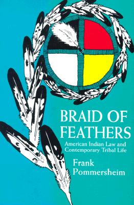 Image for Braid of Feathers: American Indian Law and Contemporary Tribal Life
