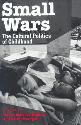 Image for Small Wars: The Cultural Politics of Childhood