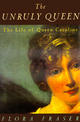 Image for UNRULY QUEEN LIFE OF QUEEN CAROLINE