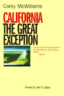 California: The Great Exception, Carey McWilliams; Lewis H. Lapham