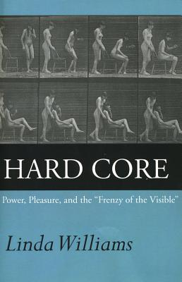 "Image for Hard Core: Power, Pleasure, and the ""Frenzy of the Visible"""