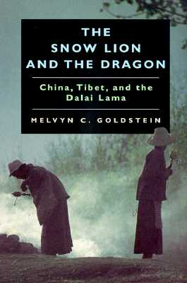 The Snow Lion and the Dragon: China, Tibet, and the Dalai Lama, Goldstein, Melvyn C.