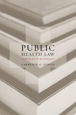 Image for Public Health Law: Power, Duty, Restraint (California/Milbank Series on Health and the Public)