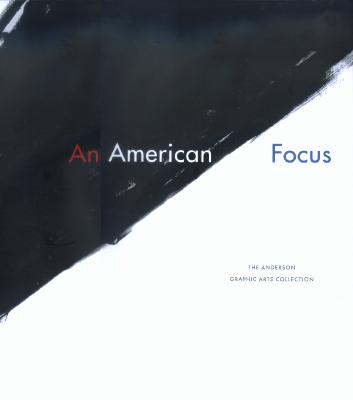 Image for An American Focus: The Anderson Graphic Arts Collection