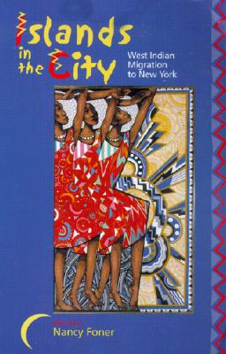 Image for Islands in the City: West Indian Migration to New York
