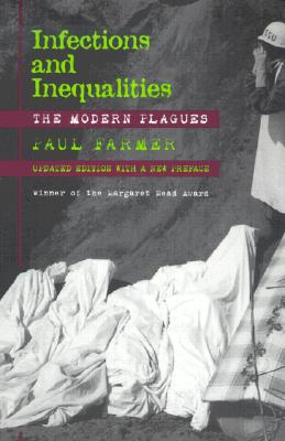 Infections and Inequalities: The Modern Plagues, Updated with a New Preface, Farmer, Paul
