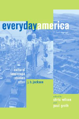 Image for Everyday America: Cultural Landscape Studies after J. B. Jackson