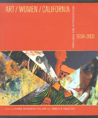 Image for Art/Women/California, 1950-2000: Parallels and Intersections