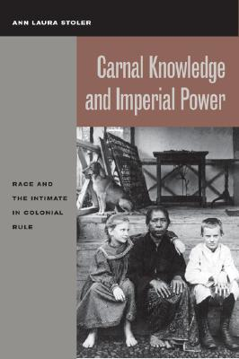 Image for Carnal Knowledge and Imperial Power: Race and the Intimate in Colonial Rule
