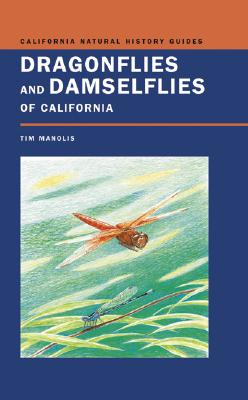 Dragonflies and Damselflies of California (California Natural History Guides), Manolis, Timothy D.
