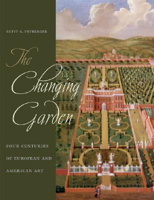Image for The Changing Garden: Four Centuries of European and American Art