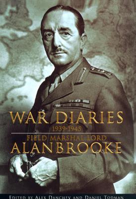 War Diaries 1939-1945, Alanbrooke, Field Marshal Lord; Alanbrooke, Field Marshall