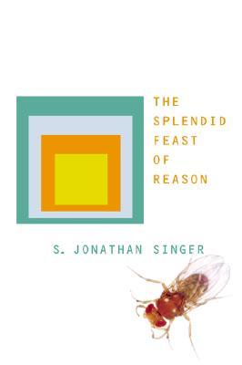 The Splendid Feast of Reason, Singer, S. Jonathan