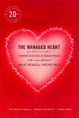 Image for The Managed Heart: Commercialization of Human Feeling, Twentieth Anniversary Edition, With a New Afterword