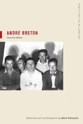 André Breton: Selections (Poets for the Millennium), Breton, André