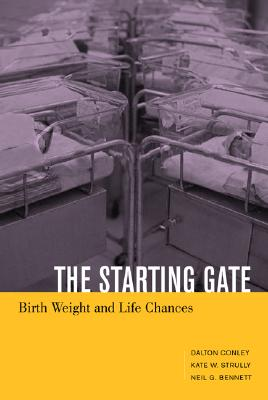 Image for STARTING GATE, THE BIRTH WEIGHT & LIFE CHANCES