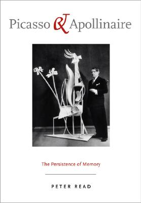 Image for Picasso and Apollinaire: The Persistence of Memory