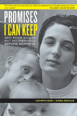Image for Promises I Can Keep: Why Poor Women Put Motherhood Before Marriage
