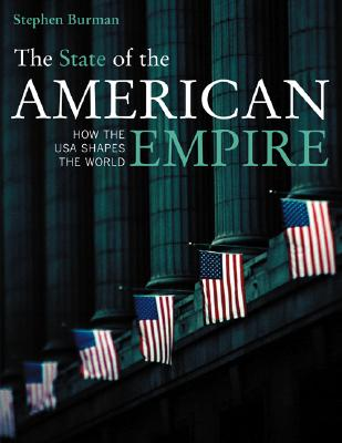 Image for The State of the American Empire: How the USA Shapes the World