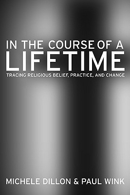 Image for In the Course of a Lifetime: Tracing Religious Belief, Practice, and Change