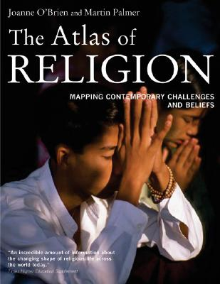The Atlas of Religion, O?Brien, Joanne; Palmer, Martin