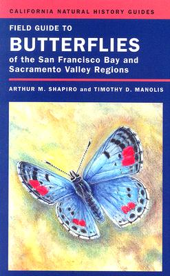 Image for Field Guide to Butterflies of the San Francisco Bay and Sacramento Valley Regions (Volume 92) (California Natural History Guides)