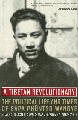 Image for A Tibetan Revolutionary: The Political Life and Times of Bapa Phüntso Wangye