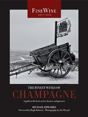 The Finest Wines of Champagne: A Guide to the Best Cuv�es, Houses, and Growers (The World's Finest Wines), Edwards, Mich�l