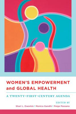 Image for Women's Empowerment and Global Health: A Twenty-First-Century Agenda