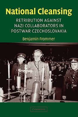 Image for National Cleansing: Retribution against Nazi Collaborators in Postwar Czechoslovakia (Studies in the Social and Cultural History of Modern Warfare)