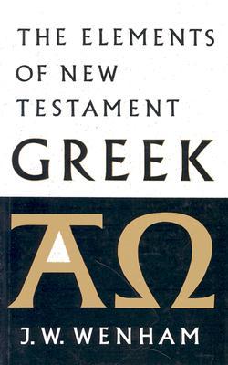 The Elements of New Testament Greek, Wenham, J.W.