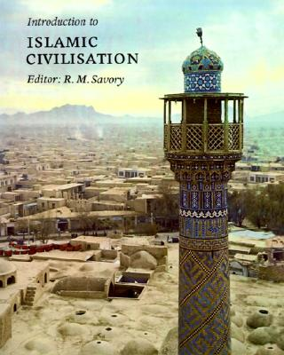 Introduction to Islamic Civilization, Savory, R. M.