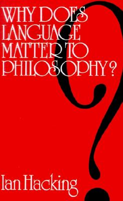 Image for Why Does Language Matter to Philosophy?
