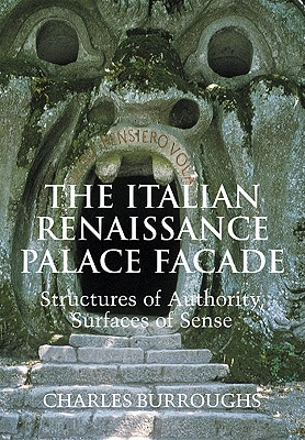 The Italian Renaissance Palace Fa�ade: Structures of Authority, Surfaces of Sense (Res Monographs in Anthropology and Aesthetics), Burroughs, Charles