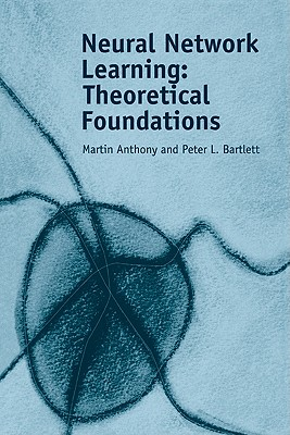 Neural Network Learning: Theoretical Foundations, Anthony, Martin; Bartlett, Peter L.