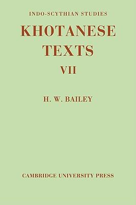 7: Indo-Scythian Studies: Being Khotanese Texts Volume VII, Bailey, H. W.