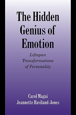Image for The Hidden Genius of Emotion: Lifespan Transformations of Personality (Studies in Emotion and Social Interaction)
